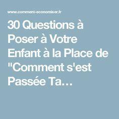 """30 Questions à Poser à Votre Enfant à la Place de """"Comment s'est Passée Ta…"""
