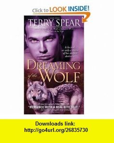 Dreaming of the Wolf (9781402245558) Terry Spear , ISBN-10: 1402245556  , ISBN-13: 978-1402245558 ,  , tutorials , pdf , ebook , torrent , downloads , rapidshare , filesonic , hotfile , megaupload , fileserve