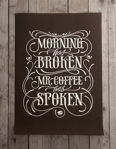 (via Morning has broken | Coffee made me do it)