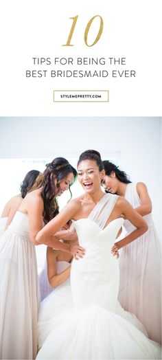 How to be the best bridesmaid ever! #weddingtips via @stylemepretty