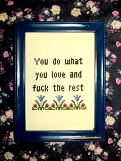 You do what you love Cross Stitch