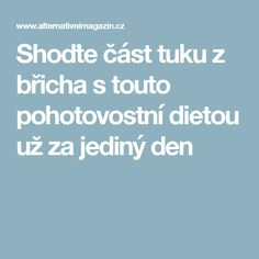 Shoďte část tuku z břicha s touto pohotovostní dietou už za jediný den Dieta Detox, Burn Belly Fat Fast, Nordic Interior, Fitness Motivation, Health Fitness, Lose Weight, Food And Drink, Healthy Eating, It Cast