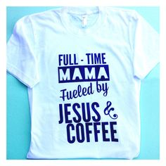 **This listing is for ONE Full-Time MAMA fueled by Jesus and Coffee American Apparel unisex fine jersey T-shirt   4.3 oz., 100% ringspun combed cotton fine jersey. The softest, smoothest, best-looking short sleeve tee shirt available anywhere! • Fine Jersey (100% Cotton) construction .Durable rib