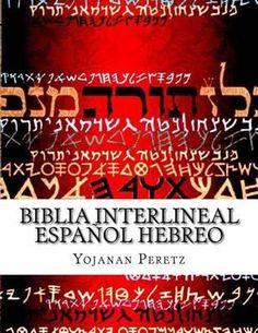 Biblia Interlineal Espanol Hebreo  AHORA CON NUESTRA APLICACION TANAJ LEER EN HEBREO PARA ANDROID FIJATE AQUI sellfy.com/p/3emF/