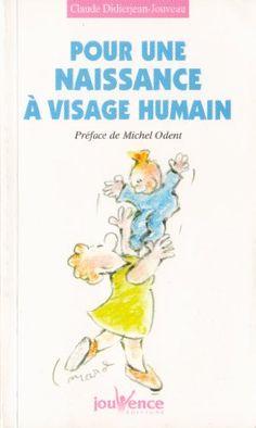 Pour une naissance à visage humain: Amazon.fr: Claude-Suzanne Didierjean-Jouveau: Livres