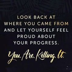 10 Motivational Quotes for the Aspiring Entrepreneur – Look Back at Where You Came From And Let Yourself Feel Proud About Your Progress. For More Inspiration visit www.nitasambuco.com. tags: quotes, inspiration, progress, motivation