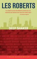 Deep Shaker by Les Roberts.  #3 in the Milan Jacovich mystery series. When a grade school chum worries his son might be selling drugs, Milan has no choice but to help. He winds up involved with the Jamaican drug trade, the local mob . . . and a brutal murder.