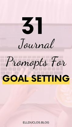 31 journal prompts for goal setting. How to crush your goals through journaling. Purpose placing is really a strong and essential method for making your great potential, Personal Goal Setting, Smart Goal Setting, Personal Goals, Setting Goals, Goal Journal, Journal Prompts, Writing Prompts, Bullet Journal, Journal Ideas