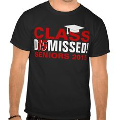 Class of 2015 Dismissed Red Graduation Tee T Shirt, Hoodie Sweatshirt