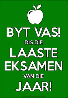 November 2013 – © My Klaskamer – idees en gedagtes uit 'n juffrou se pen Exam Motivation Quotes, Exam Quotes, Study Motivation, Birthday Qoutes, Birthday Wishes, Afrikaanse Quotes, Final Exams, Friday Humor, Picture Photo
