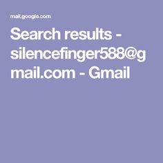 Search results - silencefinger588@gmail.com - Gmail
