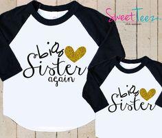 BIG Sister Again Big Sister shirt SET Gold Glitter Heart Shirt Black Raglan 3/4th Sleeve Shirt Toddler Youth Shirt