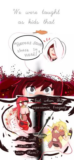 RWBY ..those who the hero saved will then become the hero's savior and a hero themselves...