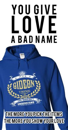 GIDEON . its A GIDEON Thing You Wouldnt Understand  - T Shirt, Hoodie, Hoodies, Year,Name, Birthday
