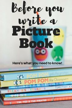 Before You Write a Picture Book, there are some things you need to know! | DarcyPattison.com