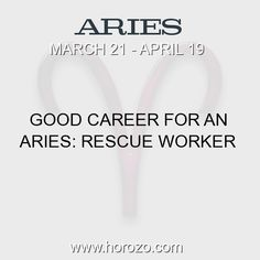 Fact about Aries: Good Career For an Aries: Rescue worker #aries, #ariesfact, #zodiac. Aries, Join To Our Site https://www.horozo.com  You will find there Tarot Reading, Personality Test, Horoscope, Zodiac Facts And More. You can also chat with other members and play questions game. Try Now!