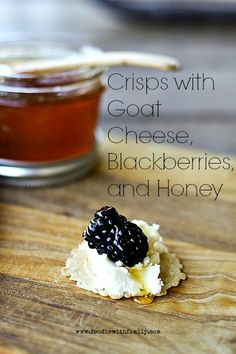 Crisps with Goat Cheese, Blackberries, and Honey {Fast Appetizer}. Can also make with crostini.