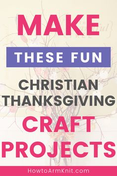 7 Christian Thanksgiving Crafts, Gifts, & Ideas - Make these Christian Thanksgiving thanful ideas with your kids or as home decor items that remind y - Christian Art Gifts, Christian Crafts, Craft Projects For Kids, Crafts For Kids To Make, Kids Crafts, Homemade Home Decor, Thanksgiving Crafts For Kids, Thankful, Toys