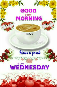 Good Morning Wednesday, Good Morning Friends, Good Morning Images, Wednesday Greetings, Days Of Week, Best Quotes, Tea Cups, African Fabric, Tableware