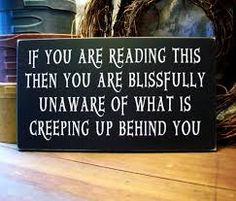 How awesome would this be? Leave the sign out for trick-or-treaters and have someone sneak up on them while they're reading.
