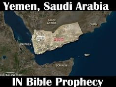 Yemen & Saudi Arabia-The Saudi & Yemen Crisis in Bible Prophecy