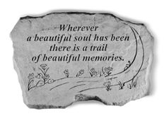 "Sympathy Gift Stone  ""Wherever a beautiful soul has been, there is a trail of beautiful memories"""