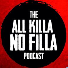 Check out this great Podcast: https://itunes.apple.com/gb/podcast/all-killa-no-filla/id937224870?mt=2