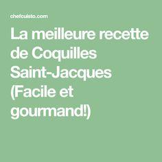 La meilleure recette de Coquilles Saint-Jacques (Facile et gourmand!)