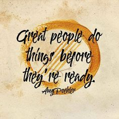 Great people do things before theyre ready. Amy Poehler   #qotd #365project 315/365  #quoteoftheday #quotes #varnishedtruths #lifequotes #inspirationalquotes #motivationalquotes #instaquote #quotestagram #wordstoliveby #quotestoliveby #spiritual #liveauthentic #blessed #positivemindset #beingpassionate #inspiration #motivation #believe #wavesofkindness #design #graphicdesign #AmyPoehler