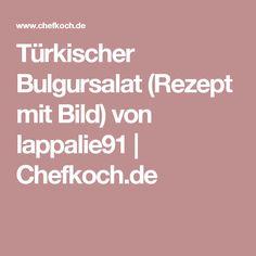 Türkischer Bulgursalat (Rezept mit Bild) von lappalie91   Chefkoch.de