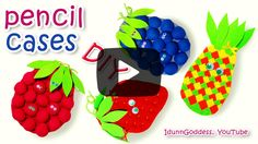 DIY Fruit Pencil Cases. Click here to find out how to make this