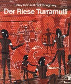Der Riese Turramulli. Ein Märchen der australischen Aborigines von Percy Trezise, http://www.amazon.de/dp/3889772196/ref=cm_sw_r_pi_dp_BGiZqb0744RWS