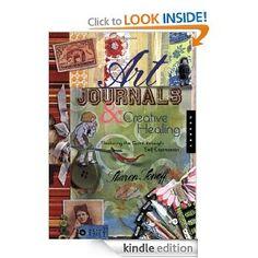 Amazon.com: Art Journals and Creative Healing: Restoring the Spirit Through Self-Expression eBook: Sharon Soneff: Kindle Store