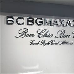 """BCBGMAXAZRIA Brand Word Breaks take deciphering farther spelling out """"Bon Chic Bon Genre"""" and then translating to """"Good Style Good Attitude Good Attitude, Spelling, Close Up, Mall, Entrance, Cool Style, Branding, Store, Words"""