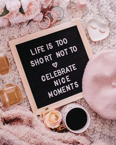 Life is too short not to celebrate nice moments idézet Life Is Short, Letter Board, In This Moment, Lettering, Nice, Celebrities, Instagram, Celebs, Drawing Letters