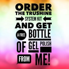 Order a TruShine kit from me and get a bottle of TruShine gel of your choice, from me! Sara2014.jamberry.com