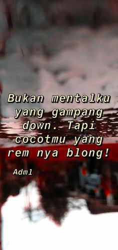 Quotes Lucu, Quotes Galau, Jokes Quotes, Qoutes, Funny Quotes, Reminder Quotes, Mood Quotes, Life Quotes, Twitter Quotes