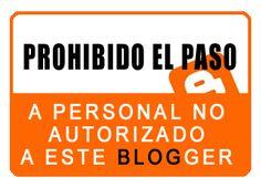 Prohibido el paso al personal no autorizado a este blogger