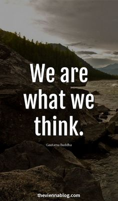 Here's what I think: we are not what we think.