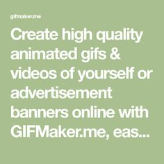 Create high quality animated gifs & videos of yourself or advertisement banners online with GIFMaker.me, easy to use, no sign up needed. Banner Online, Web Design, Graphic Design, Design Development, Design Elements, Advertising, Clip Art, Classroom, Social Media