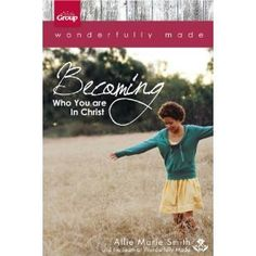 Wonderfully Made: Becoming Who You Are in Christ by Allie Marie Smith and The Wonderfully Made Team