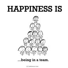 HAPPINESS IS...being in a team.