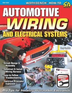 News Automotive Wiring and Electrical Systems (Workbench Series)   buy now     $18.97 [ad_1] The perfect book for modifying muscle car electrical circuits for cooling fans and or power windows, wiring a hot rod ... http://showbizlikes.com/automotive-wiring-and-electrical-systems-workbench-series/