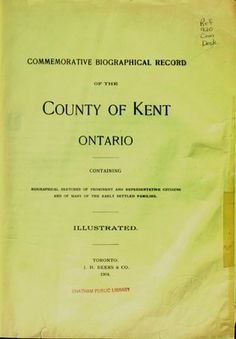 Commemorative biographical record of the County of Kent, Ontario : containing biographical sketches of prominent and representative citizens and many of the early settled families.