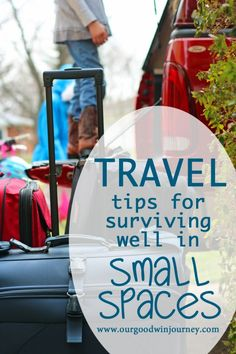 every kind of travel involves small spaces...here are some tips for surviving well in small spaces!