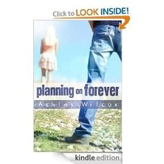 Free today(feb 2nd) Planning on Forever by the awesome Ashley Wilcox