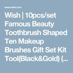 Wish | 10pcs/set Famous Beauty Toothbrush Shaped Ten Makeup Brushes Gift Set Kit Tool(Black&Gold) (Color: Gold)