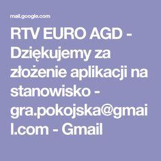 RTV EURO AGD - Dziękujemy za złożenie aplikacji na stanowisko - gra.pokojska@gmail.com - Gmail