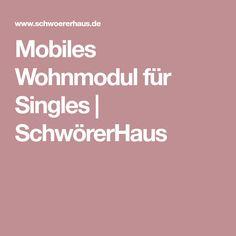 Mobiles Wohnmodul für Singles   SchwörerHaus