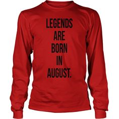 Legends are Born in August T-Shirts 2 Rh1E7x #gift #ideas #Popular #Everything #Videos #Shop #Animals #pets #Architecture #Art #Cars #motorcycles #Celebrities #DIY #crafts #Design #Education #Entertainment #Food #drink #Gardening #Geek #Hair #beauty #Health #fitness #History #Holidays #events #Home decor #Humor #Illustrations #posters #Kids #parenting #Men #Outdoors #Photography #Products #Quotes #Science #nature #Sports #Tattoos #Technology #Travel #Weddings #Women